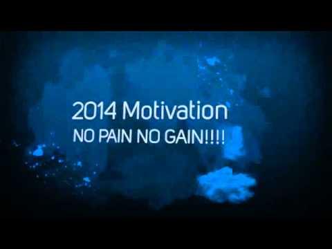 """2014-Motivation """"NO PAIN NO GAIN!!!"""""""