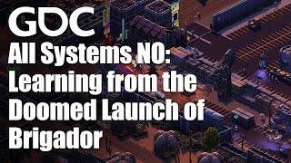 All Systems No: Learning from the Doomed Launch of Brigador