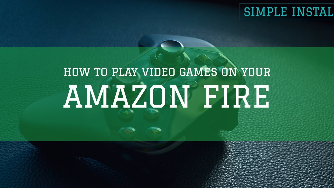 How to play games on the Amazon Fire and Firestick