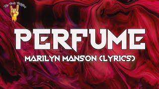 Marilyn Manson - PERFUME (Lyrics)   The Rock Rotation