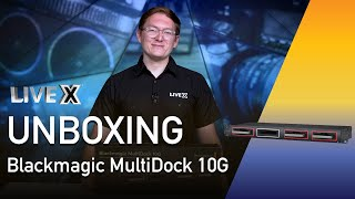 Unboxing: Blackmagic MultiDock 10G