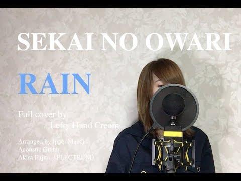 SEKAI NO OWARI 『RAIN』Full Cover By Lefty Hand Cream
