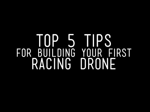 Top 5 Tips for Building Your First Racing Drone