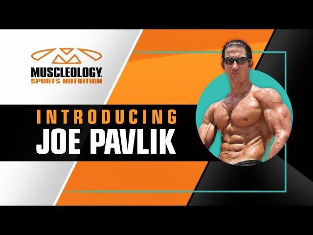 INTRODUCING JOE PAVLIK | CHIEF MUSCLEOLOGIST