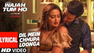 "Presenting brand new bollywood track ""dil mein chhupa loonga "" with lyrics from movie wajah tum ho directed by vishal pandya and produced t-series films s..."