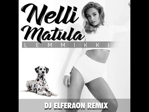 Nelli Matula - Lemmikki (Dj Elferaon Remix )