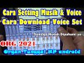 Cara Setting Org  Aplikasi Musik Organ Tunggal Di Hp Android Download Keyboard Set Voice  Mp3 - Mp4 Download