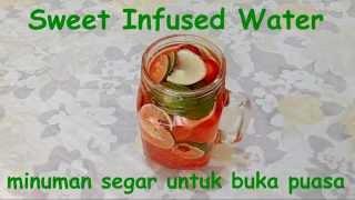 Sweet Infused Water - Minuman Segar untuk Buka Puasa  #RamadhanEdition