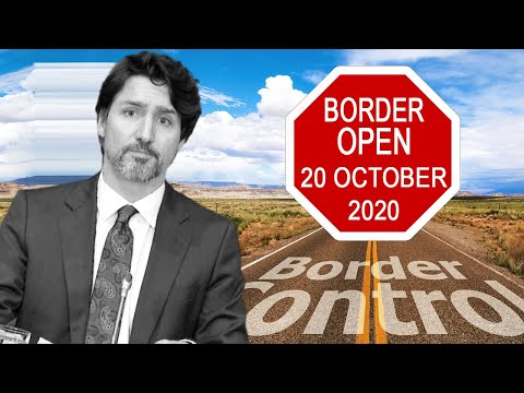 CANADIAN BORDER OPEN AT LAST FROM 20 OCTOBER 2020