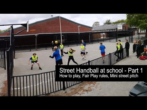 Street Handball at school, Part 1, Mini Street Pitch, How to play with Fair Play rules