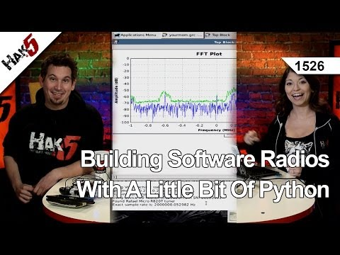 Building Software Radios With A Little Bit Of Python, Hak5 1526
