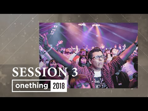 Onething 2018 - Session 3
