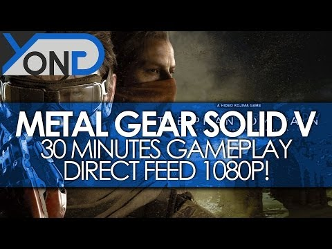 Metal Gear Solid V - 30 Minutes Gameplay 1080p Direct Feed w/ Commentary!