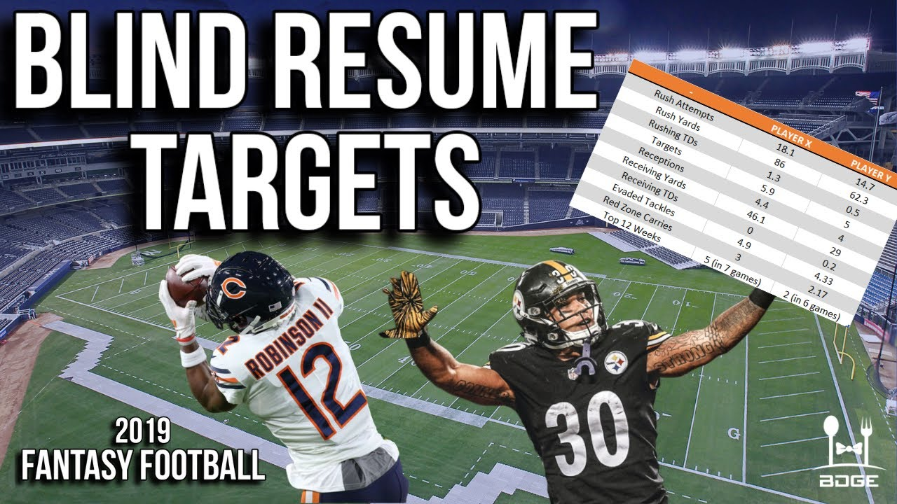 Players To Target Based On Blind Resumes 2019 Fantasy Football