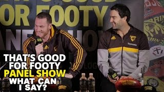 What can I say? Feat. Jordan Lewis and Jarryd Roughead - That's Good For Footy
