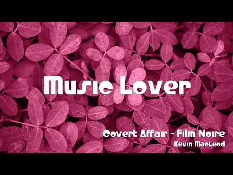 🎵 Covert Affair - Film Noire - Kevin MacLeod 🎧 No Copyright Music 🎶 YouTube Audio Library