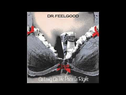 Dr. Feelgood - As Long As The Price Is Right