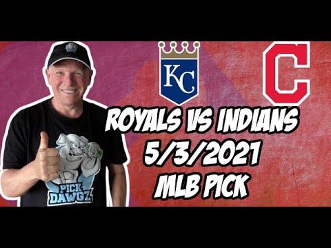 Free Baseball Betting Tips: Kansas City Royals vs Cleveland Indians 5/3/21 MLB Pick and Prediction