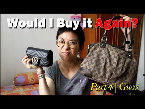 Would I Buy It Again? | Part 4 On Gucci | Luxe Chit Chat | Kat L