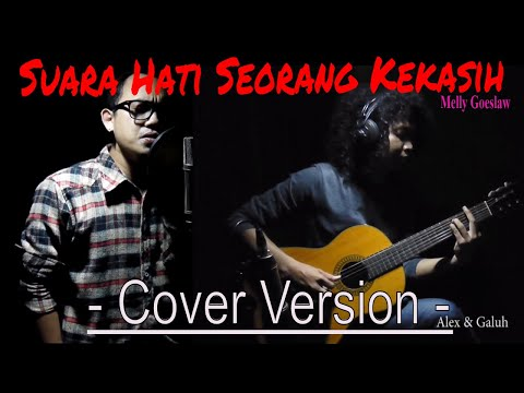 Suara Hati Seorang Kekasih - Melly Goeslaw - cover - Alex & Galuh