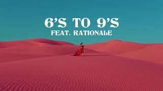 Play 6's to 9's (feat. Rationale)