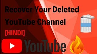 How To Recover Deleted Youtube Channel [HINDI]