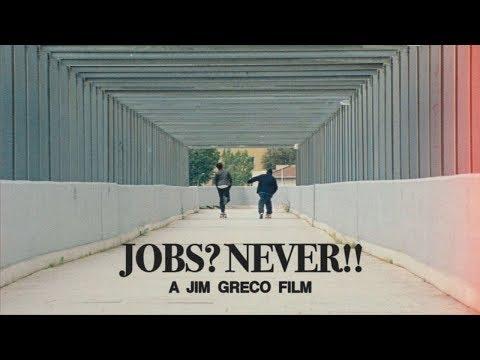 "Jim Greco's ""Jobs? Never!!"" Film"