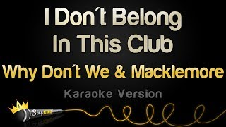 Why Don't We & Macklemore -  I Don't Belong In This Club (Karaoke Version)
