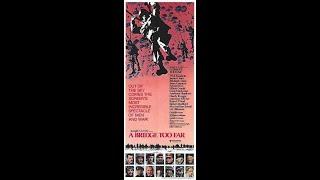 A Bridge too far -  The Uncut English Version - 1977 - Operation Market-Garden.