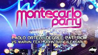 PAOLO ORTELLI, DEGREE, PAT-RICH vs MARVIN feat. JOHN BIANCALE, KARLY - Montecarlo Party