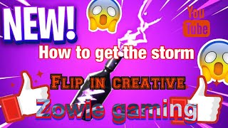 HOW TO GET THE ***STORM FLIP*** IN FORTNITE CREATIVE (FORTNITE BATTLE ROYALE)