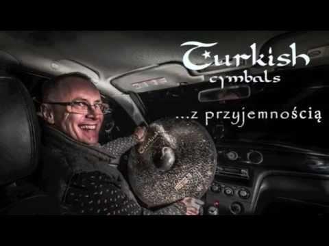 Turkish Cymbals... Z Przyjemnością. Turkish Cymbals... With Pleasure. Endorser Pawel Twardoch