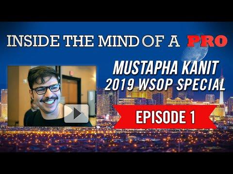 Inside the Mind of a Pro: Mustapha Kanit @ 2019 WSOP (1)
