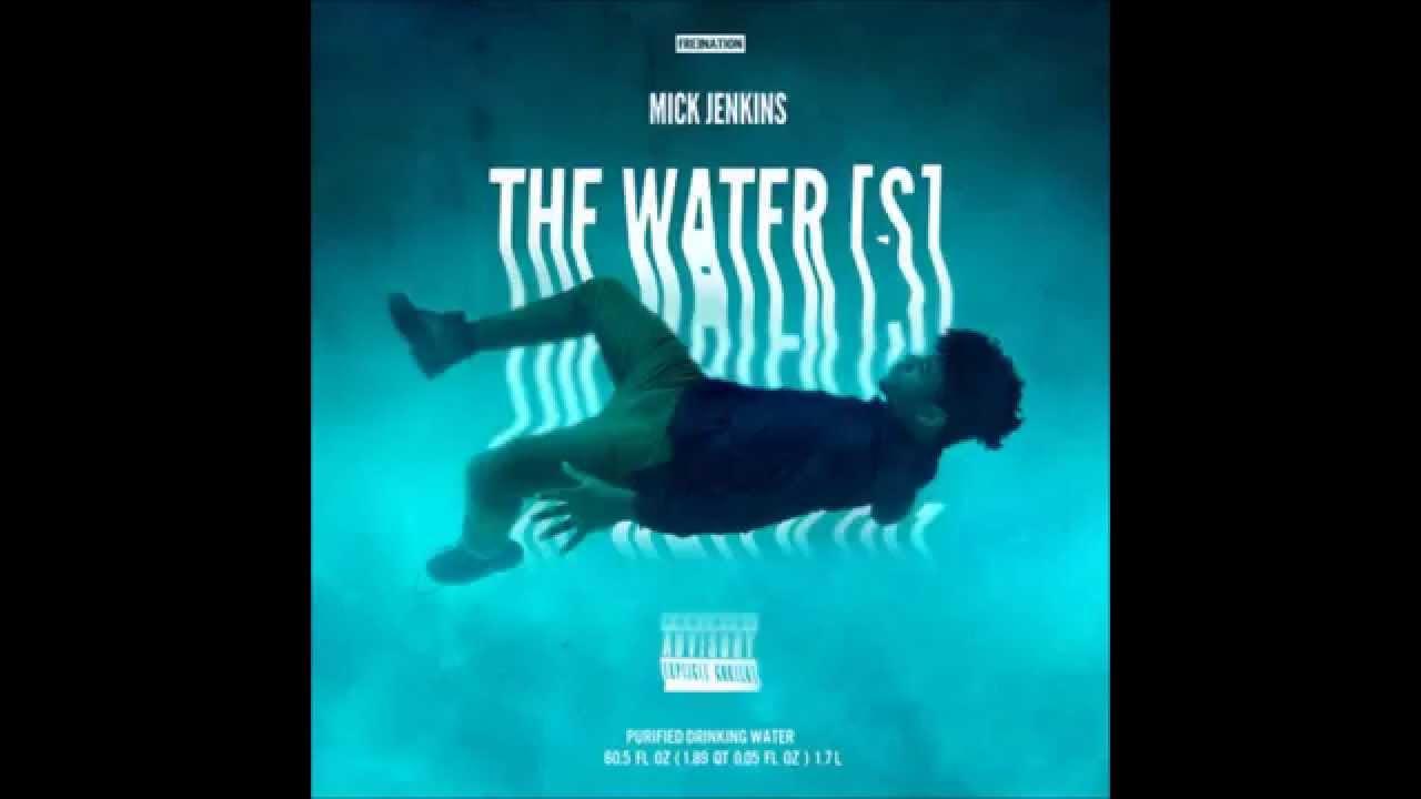 mick jenkins the water s full mixtape youtube