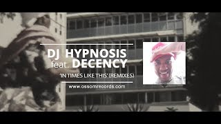 DJ Hypnosis feat. Decency 'In Times Like This' (Remixes)
