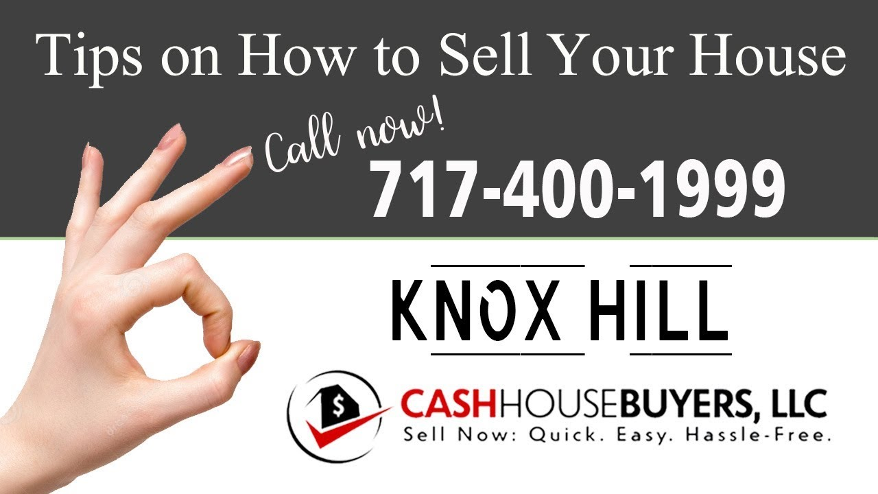 Tips Sell House Fast Knox Hill Washington DC   Call 7174001999   We Buy Houses