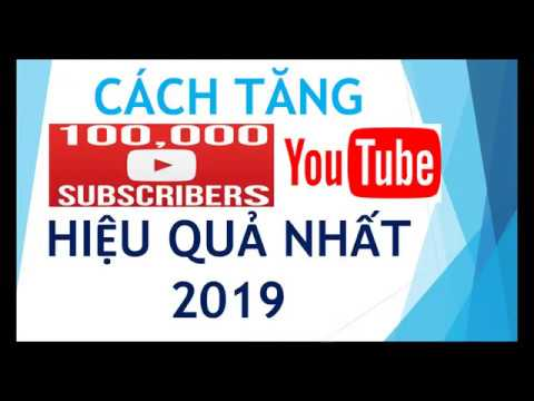 Cách tăng 1000 sub nhanh và hiệu quả - 2019