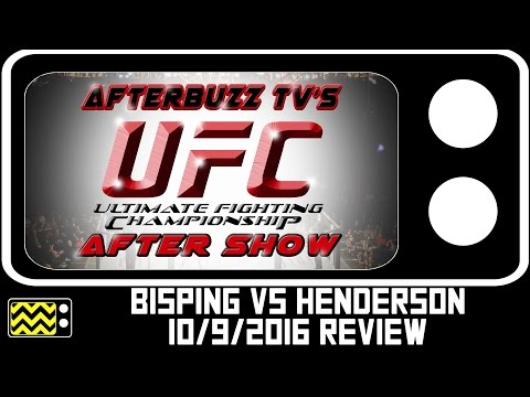 UFC: Bisping vs Henderson Review & After Show | AfterBuzz TV