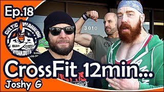 Celtic Warrior Workouts: Ep.018 CrossFit 12 Min AMRAP Workout with Joshy G & Cesaro...