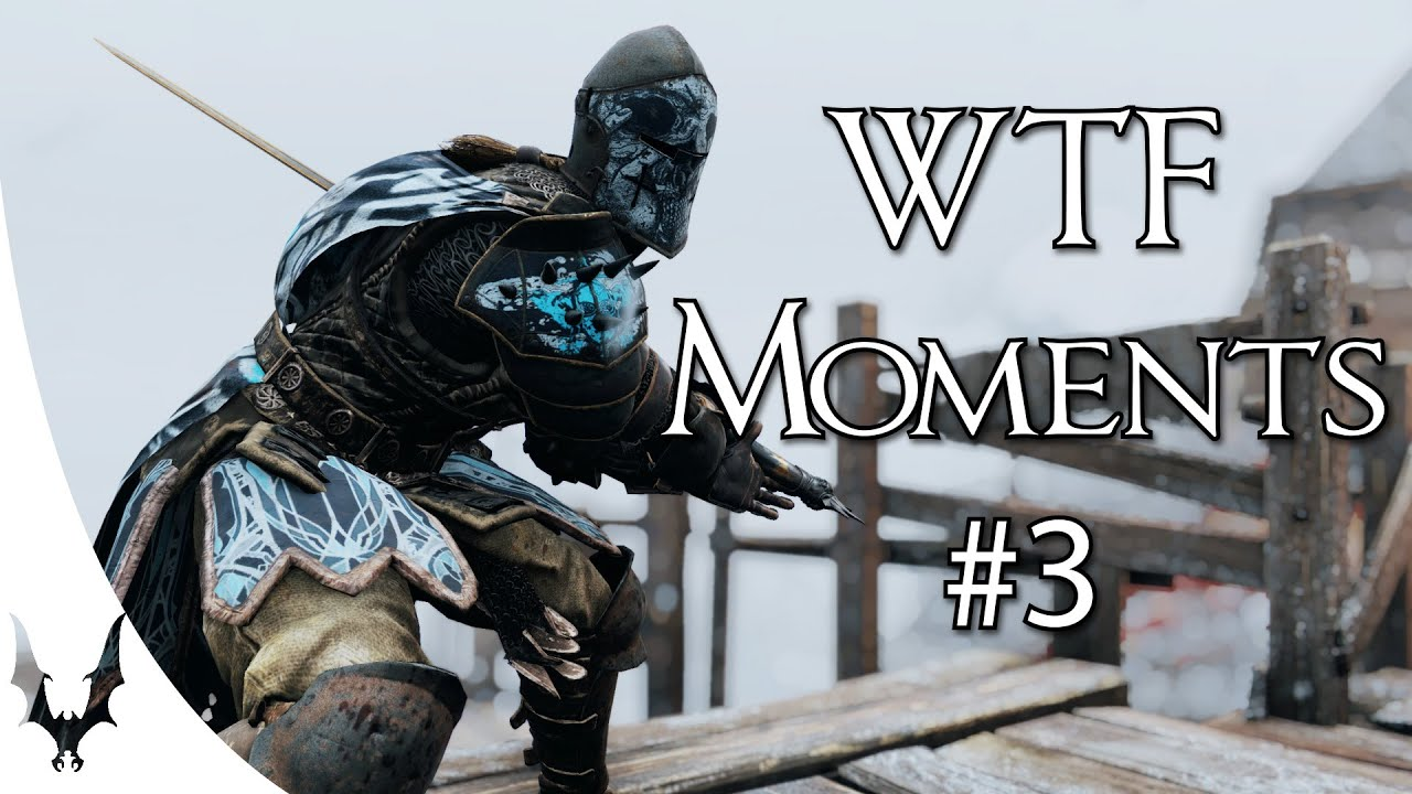 For Honor - WTF Moments #3