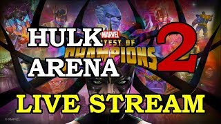 Hulk Arena - Part 2 | Marvel Contest of Champions Live Stream
