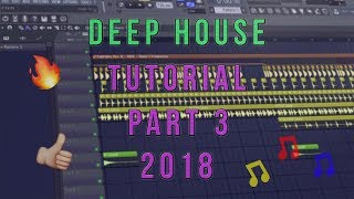 *NEW* How To Make Deep House | FL Studio 12 | 2018 [Tutorial Part #3 (Break & Build Up)