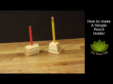 How to Make Simple Wooden Pencil Holders