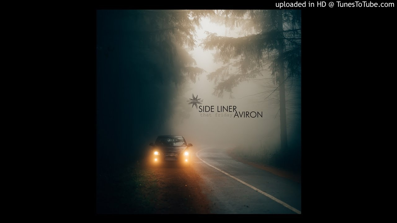 Side Liner & Aviron - That Friday - 02 That Friday (Space Ambient Mix)