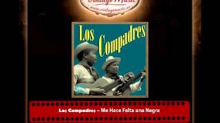Los Compadres – Me Hace Falta una Negra (Perlas Cubanas)