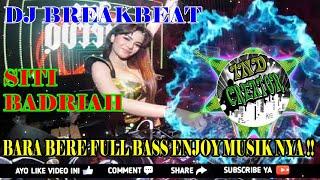 Gambar cover DJ BREAKBEAT SITI BADRIAH BARA BERE FULL BASS ENJOY MUSIK NYA !!