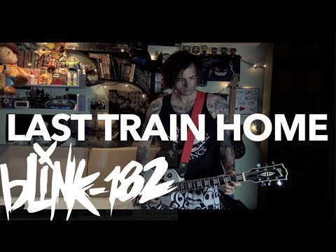 blink-182 - Last Train Home (California Deluxe) Guitar Cover HD by SymonIero