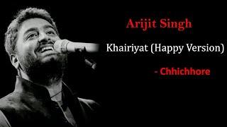 Khairiyat (Happy Version) Full Lyrics Song | Arijit Singh | Pritam | Chhichhore | Sushant, Shraddha