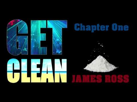 Audiobook - Get Clean - Chapter 1 - My Drug Addiction Story