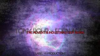 Tony Rohr - Eden Acid [ The Advent & Industrialyzer rmx ]